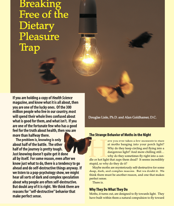 Breaking Free of the Dietary Pleasure Trap – by Dr. Doug Lisle and Dr. Alan Goldhamer